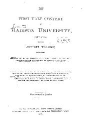 The First Half Century of Madison University (1819-1869): Or, The Jubilee Volume, Containing Sketches of Eleven Hundred Living and Desceased Alumni; with Fifteen Portraits of Founders, Presidents, and Patrons. Also, the Exercises of the Semi-centennial Anniversary; the Historical Address; Richards' and Taylors' Poems; the Missionary Record; the War Record; Lists of Collegiate and Theological Graduates ... and Other Historical Matter ...