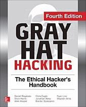 Gray Hat Hacking The Ethical Hacker's Handbook, Fourth Edition: Edition 4
