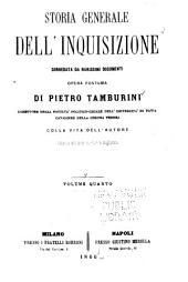 Storia generale dell' Inquisizione ...: colla vita dell' autore, Volume 4