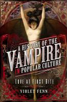 A History of the Vampire in Popular Culture PDF