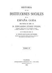 Historia de las instituciones sociales de la España goda: Volumen 4