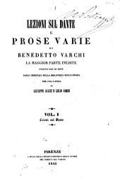 Lezioni sul Dante, e prose varie, trate ora in luce per cura di G. Aiazzi e L. Arbib: Volume 1