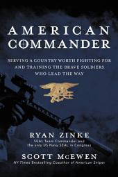 American Commander : Serving a Country Worth Fighting For and Training the Brave Soldiers Who Lead the Way