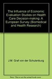 The Influence of Economic Evaluation Studies on Health Care Decision making Book