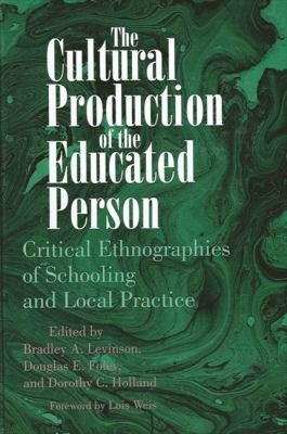 The Cultural Production of the Educated Person