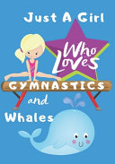 Just a Girl Who Loves Gymnastics and Whales