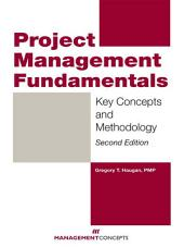 Project Management Fundamentals: Key Concepts and Methodology, Edition 2