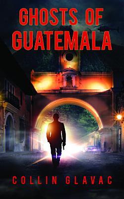 Ghosts of Guatemala