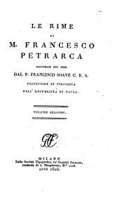 Sonnetti e canzoni [cont'd] Trionfi. Giunta d'alcune composizioni del Petrarca che si dicono da lui rifiutate ... colle proposte d'alcuni poeti di que' tempi al Petrarca; e colle tre famose canzoni di Guido Cavalcanti, di Dante Alighieri, e di Cino da Pistoja. Annotazioni al Petrarca, pte. II. Catalogo di molte delle principali edizioni che sono state fatte del Canzoniere de Messer Francesco Petrarca, disposto ... da G. V[olpi