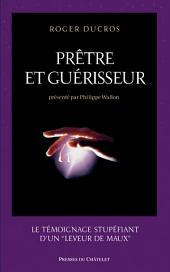 """Prêtre et guérisseur: Le témoignage stupéfiant d'un """"leveur de maux"""""""