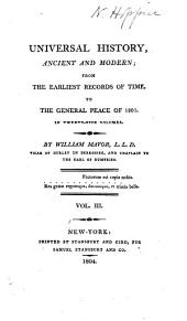 Universal History, Ancient and Modern: From the Earliest Records of Time, to the General Peace of 1801, Volume 3