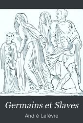 Germains et Slaves: origines et croyances