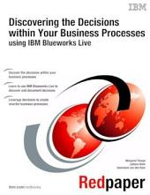Discovering the Decisions within Your Business Processes using IBM Blueworks Live