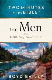 Two Minutes in the Bible™ for Men: A 90-Day Devotional