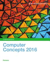 New Perspectives on Computer Concepts 2016, Comprehensive: Edition 18