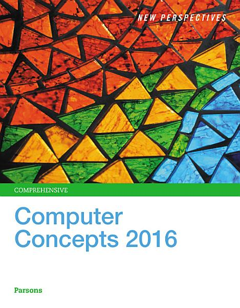New Perspectives On Computer Concepts 2016 Comprehensive