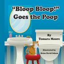 Bloop  Bloop   Goes the Poop