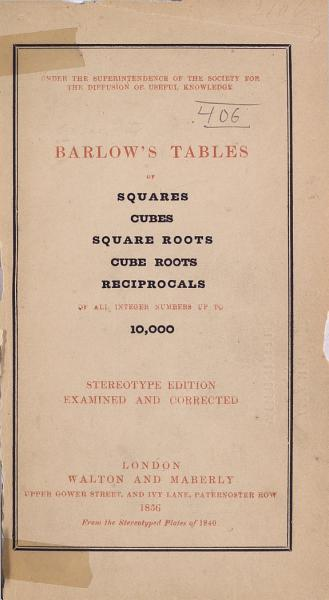 Barlow s Tables of Squares  Cubes  Square Roots  Cube Roots  Reciprocals of All Interger Numbers Up to 10 000 PDF