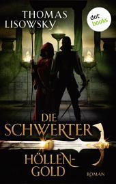 DIE SCHWERTER - Band 1: Höllengold