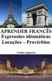 Aprender Francês: Expressões idiomáticas ‒ Locuções ‒ Provérbios