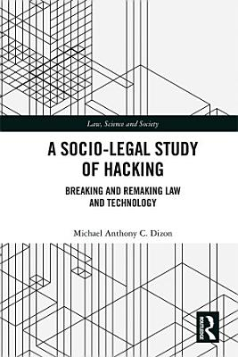 A Socio Legal Study of Hacking