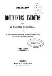 Colección de documentos inéditos para la historia de España: Volumen 33