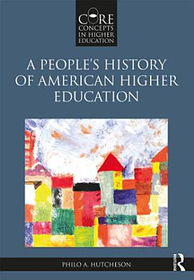 A People   s History of American Higher Education