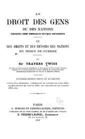 Le droit des gens ou des nations, considérés comme communautés politiques indépendantes ...: Volume2