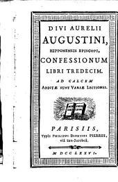 Divi Aurelii Augustini Hipponensis episcopi Confessionum Libri tredecim