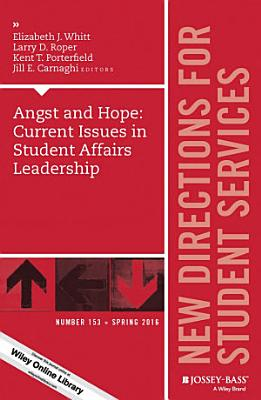 Angst and Hope  Current Issues in Student Affairs Leadership