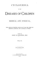 Cyclopaedia of the Diseases of Children, Medical and Surgical: Volume 4