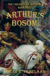 Arthur's Bosom