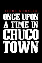 Once upon a Time in Chuco Town