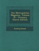 The Metropolitan Magazine  Volume 32   Primary Source Edition PDF