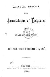 Annual Report of the Commissioners of Emigration of the State of New York, for the Year Ending ...