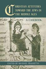 Christian Attitudes Toward the Jews in the Middle Ages PDF