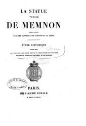 La statue vocale de Memnon considérée dans ses rapports avec l'Égypte et la Grèce: étude historique faisant suite aux recherches pour servir à l'histoire de l'Égypte pendant la domination des grecs et des romains
