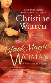Black Magic Woman: A Novel of The Others