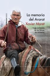 La memoria del Ararat: Viaje en busca de las raíces de Armenia
