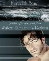 Water: Excalibur's Return