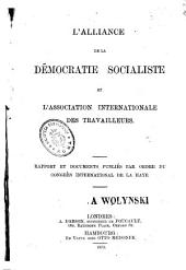 L'Alliance de la democratie socialiste et l'association internationale des travailleurs: rapport et documents publiés par ordre du Congres International de la Haye