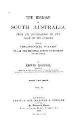 The History of South Australia from Its Foundation to the Year of Its Jubilee: Volume 2