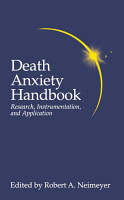 Death Anxiety Handbook  Research  Instrumentation  And Application PDF
