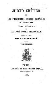 Juicio critico de los principales poetas Españoles de la última era: Volumen 1