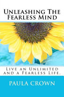 Unleashing the Fearless Mind