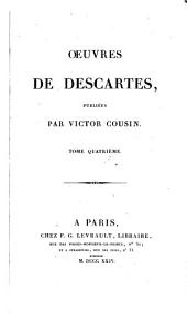 OEuvres de Descartes, publiées: Les passions de l'ame. Le monde, on Trairé de la lumière. L'homme. De la formation du foetus