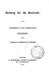 Reading for the Railroad: being interesting and instructive selections from various Christian authors [By J. L.]