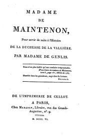 Madame de Maintenon: pour servir de suite à l'Histoire de la duchesse de la Vallière, Volume1