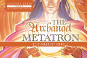The Archangel Metatron Selfmastery Oracle