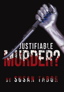 Justifiable Murder?